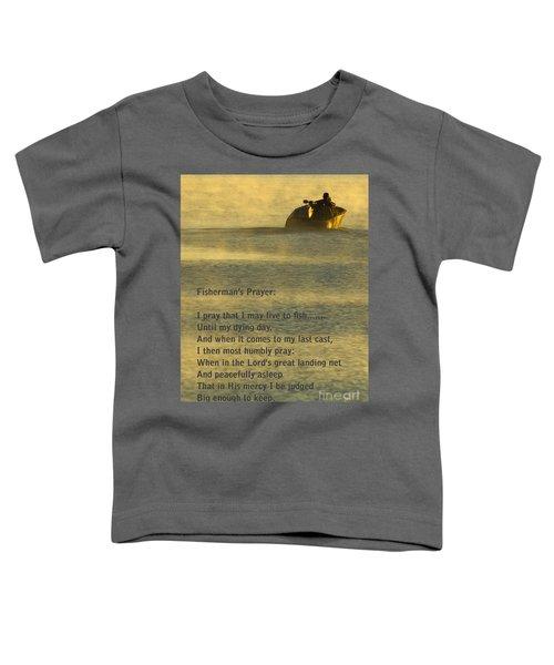 Fisherman's Prayer Toddler T-Shirt by Robert Frederick