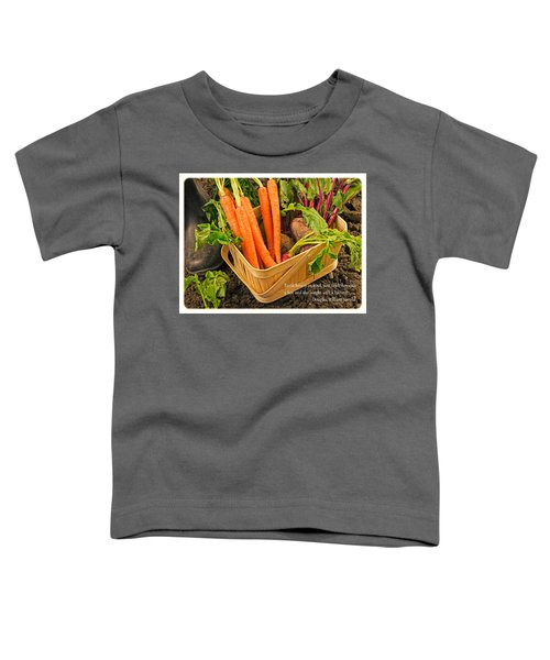 Gardening Quote Toddler T-Shirt