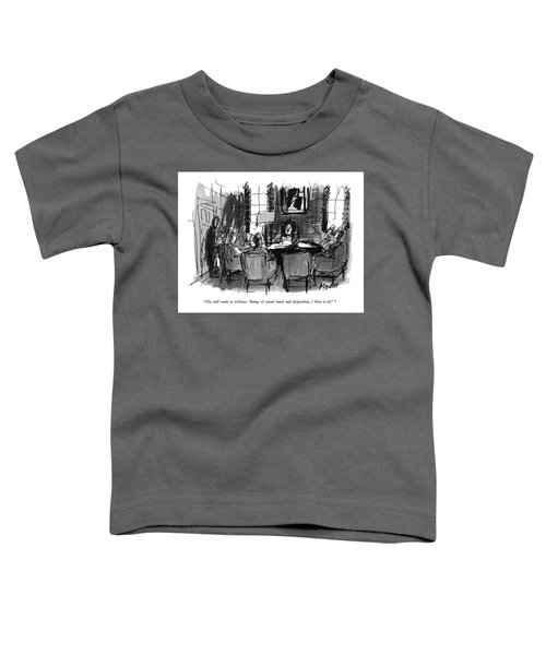 His Will Reads As Follows: 'being Of Sound Mind Toddler T-Shirt