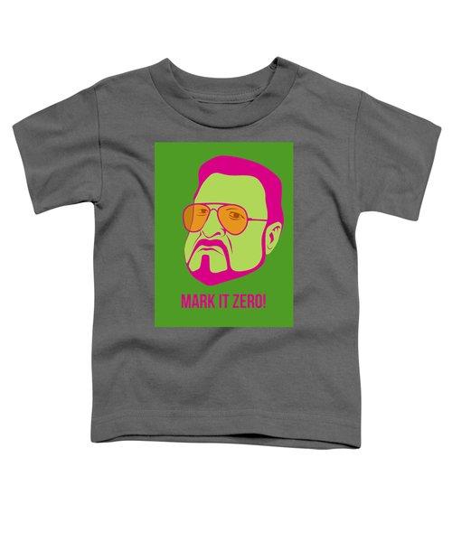 Mark It Zero Poster 2 Toddler T-Shirt