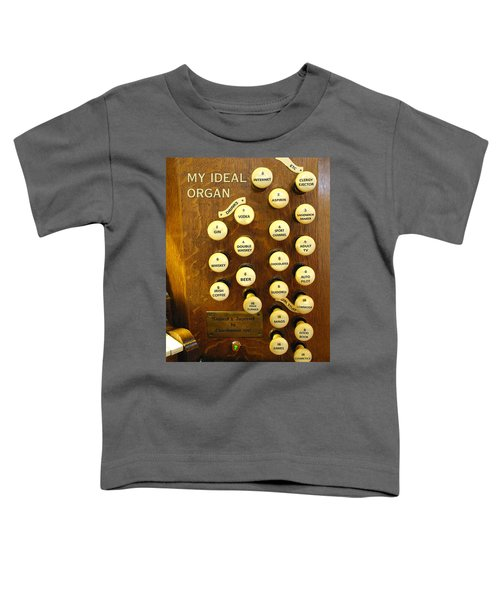 My Ideal Organ Toddler T-Shirt