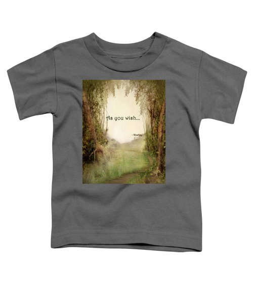 The Princess Bride - As You Wish Toddler T-Shirt