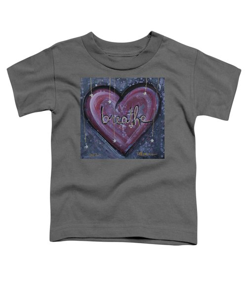 Heart Says Breathe Toddler T-Shirt