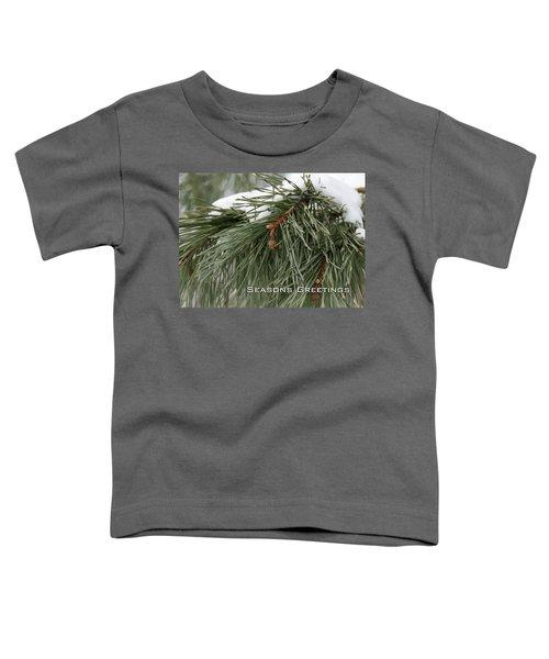 Seasons Greetings Toddler T-Shirt