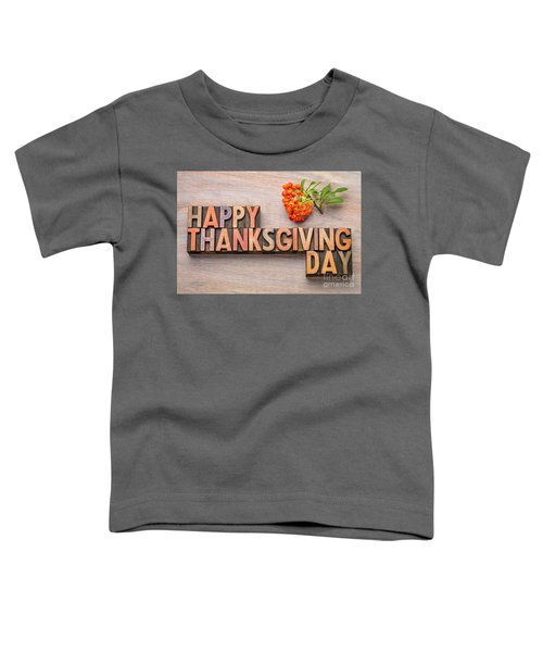 Happy Thanksgiving Day In Wood Type Toddler T-Shirt