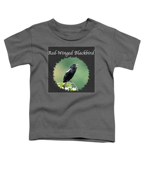 Red-winged Blackbird Toddler T-Shirt by Jan M Holden