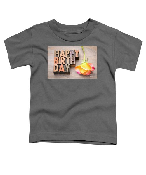 Happy Birthday Greetings Card In Wood Type Toddler T-Shirt