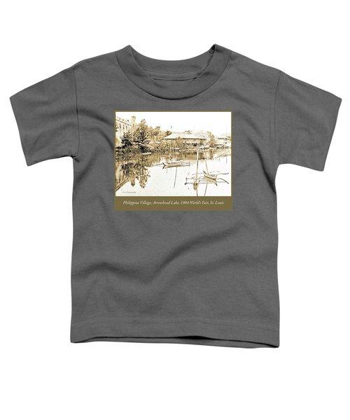 Arrow Head Lake, Philippine Village, 1904 Worlds Fair, Vintage P Toddler T-Shirt