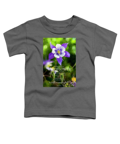 Advice From A Wildflower Columbine Toddler T-Shirt