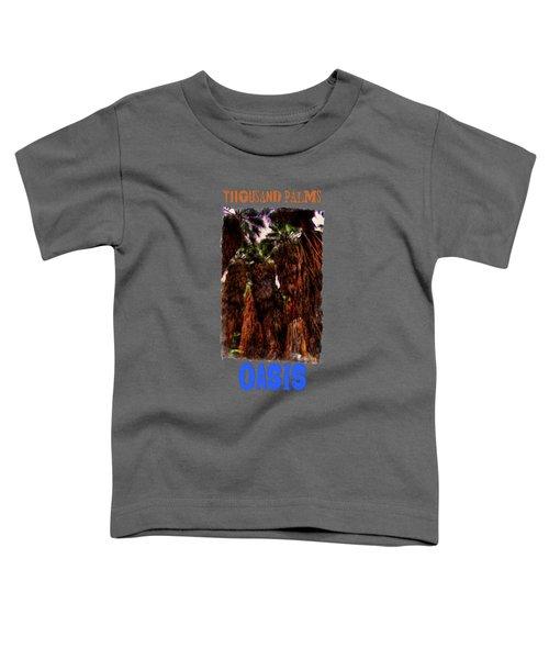 Ancient Palms At Thousand Palms Preserve Toddler T-Shirt