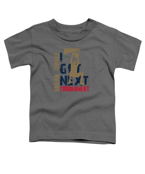 Basketball I Got Next 4 Toddler T-Shirt by Joe Hamilton