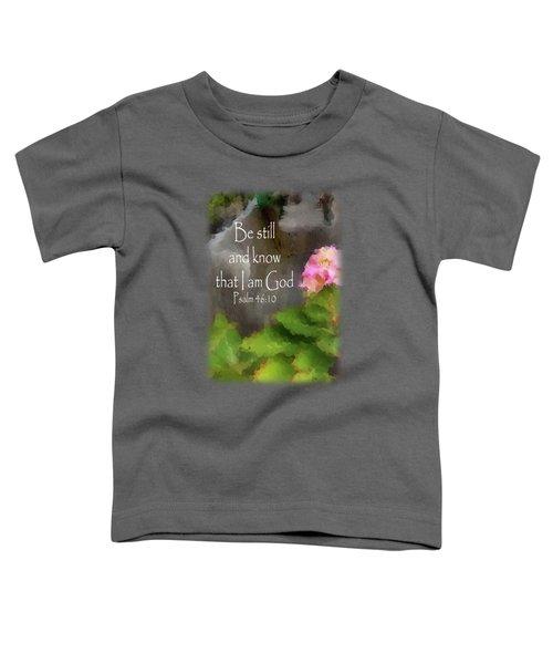 Be Still - Verse Toddler T-Shirt