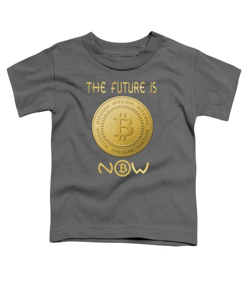 Toddler T-Shirt featuring the digital art Bitcoin Symbol Logo The Future Is Now Quote Typography by Georgeta Blanaru