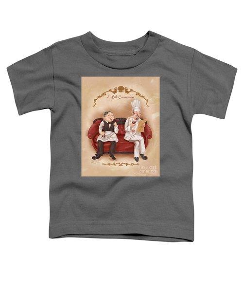 Chefs On A Break-a Little Conversation Toddler T-Shirt