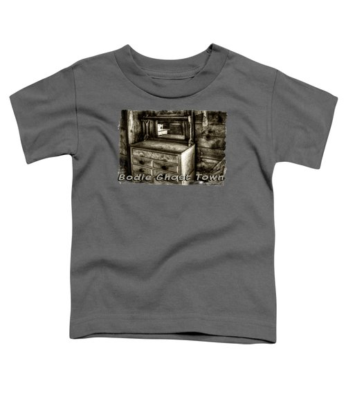 Chest With Mirror In Bodie Ghost Town Toddler T-Shirt