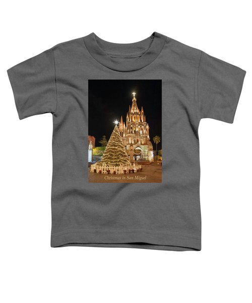 Christmas In San Miguel Toddler T-Shirt