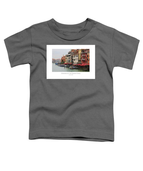 Colours Of The Grand Canal Toddler T-Shirt