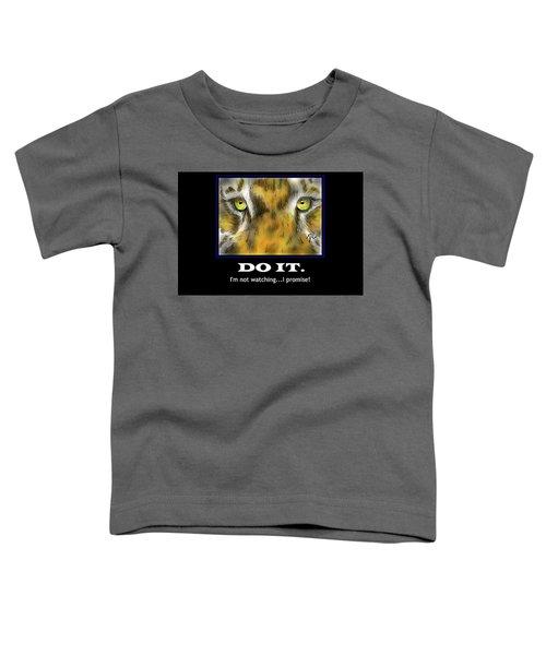 Do It Motivational Toddler T-Shirt