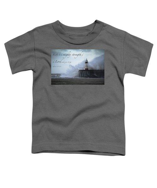 Ephesians 6 10 Toddler T-Shirt