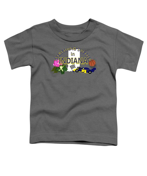 Everything's Better In Indiana Toddler T-Shirt