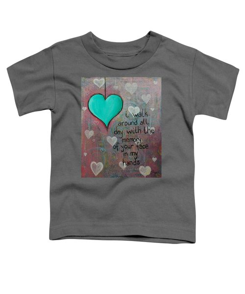 Face In My Hands Toddler T-Shirt