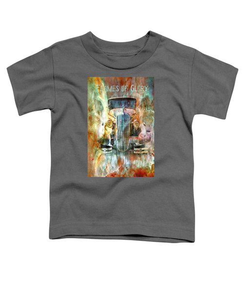 Flames Of Glory Toddler T-Shirt