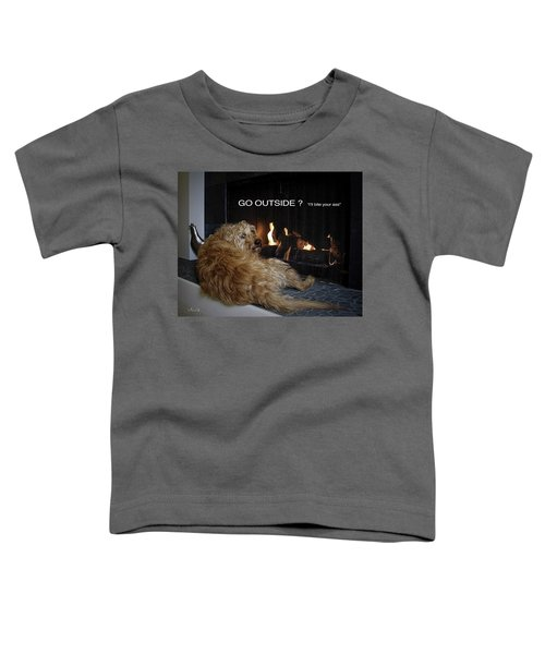 Go Outside ? Toddler T-Shirt