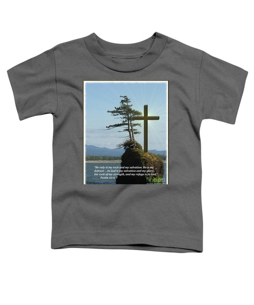 He Is My Rock And My Salvation Toddler T-Shirt