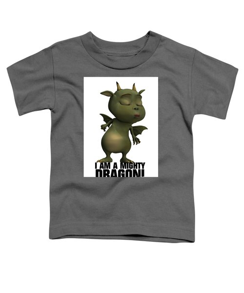 I Am A Mighty Dragon Toddler T-Shirt by Esoterica Art Agency
