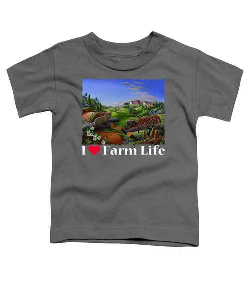 I Love Farm Life T Shirt - Spring Groundhog - Country Farm Landscape 2 Toddler T-Shirt by Walt Curlee