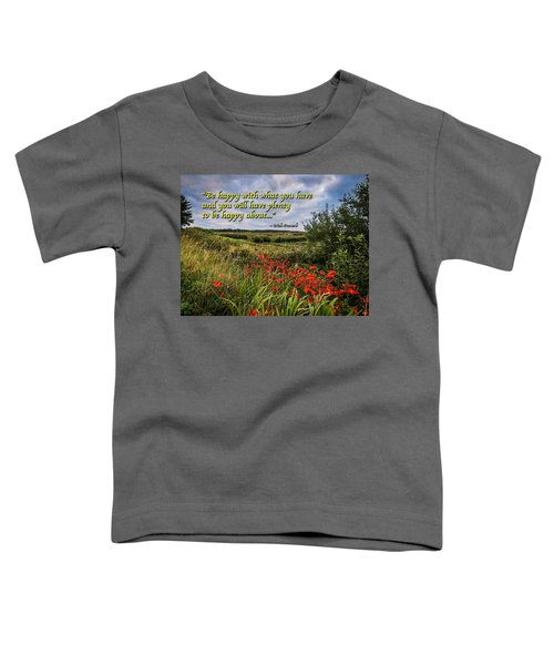 Toddler T-Shirt featuring the photograph Irish Proverb - Be Happy With What You Have... by James Truett