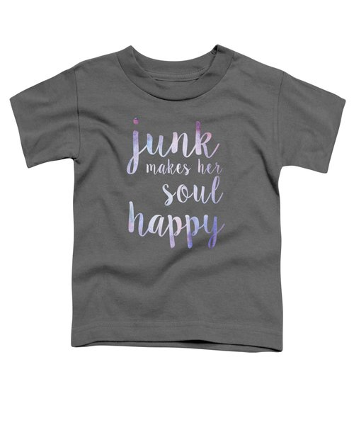 Junk Makes Her Soul Happy Toddler T-Shirt