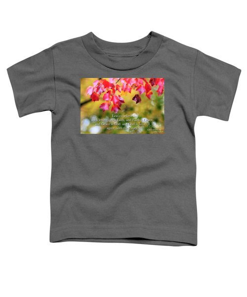 Leaves Believe Toddler T-Shirt