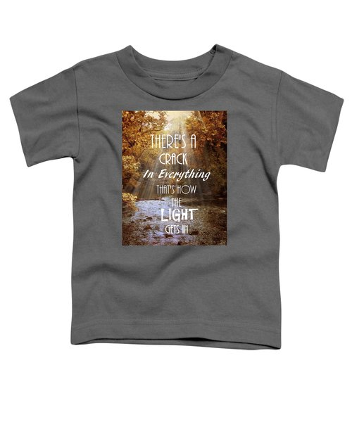 Leonard Cohen Quote Toddler T-Shirt