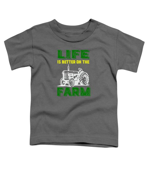 Life Is Better On The Farm Tee Toddler T-Shirt