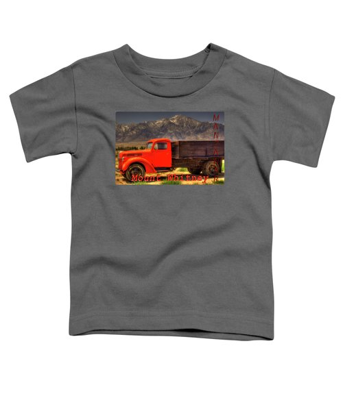 Manzanar Food Delivery Truck And Mt. Whitney Toddler T-Shirt