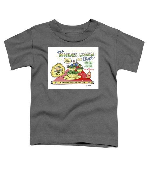 Michael Cohen Diet Toddler T-Shirt