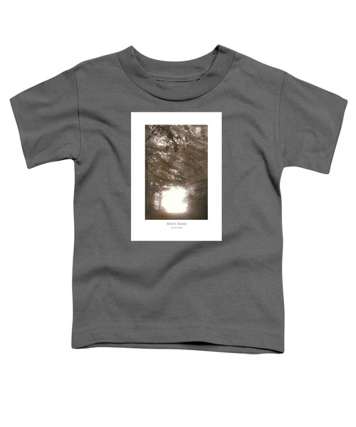 Misty Road Toddler T-Shirt