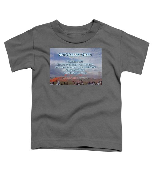 Not Welcome Here Toddler T-Shirt