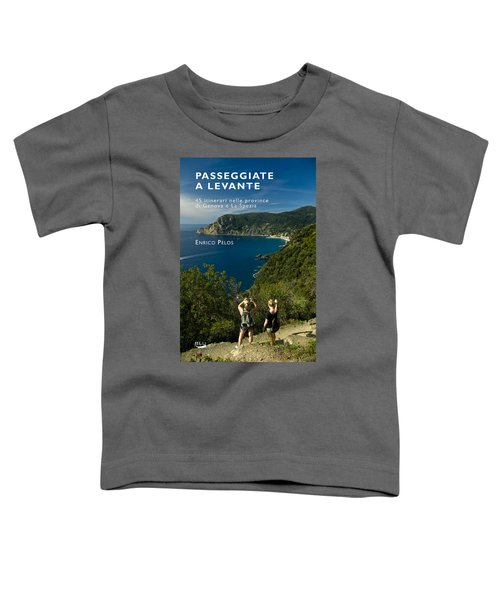 Passeggiate A Levante - The Book By Enrico Pelos Toddler T-Shirt
