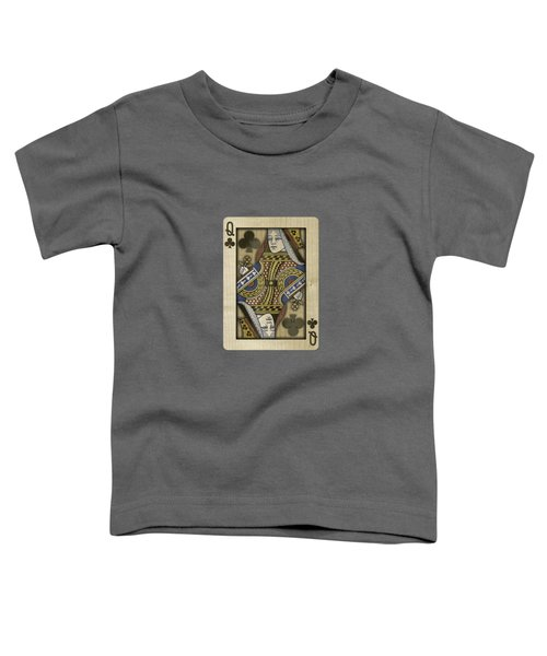 Queen Of Clubs In Wood Toddler T-Shirt