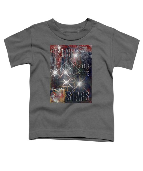 Reach For The Stars Toddler T-Shirt