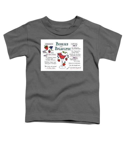 Recipe- Berries In Balsamic Toddler T-Shirt