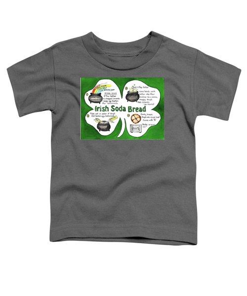 Recipe - Irish Soda Bread Toddler T-Shirt