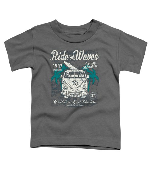 Ride The Waves Toddler T-Shirt