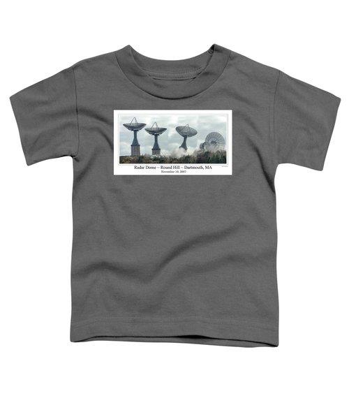 Round Hill Radar Demolition Toddler T-Shirt