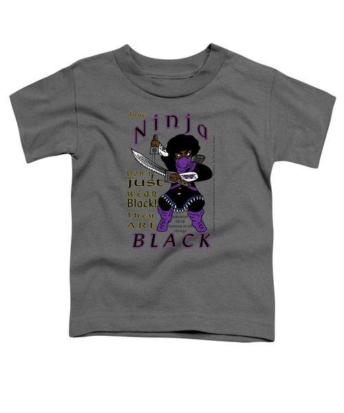 True Ninja Toddler T-Shirt