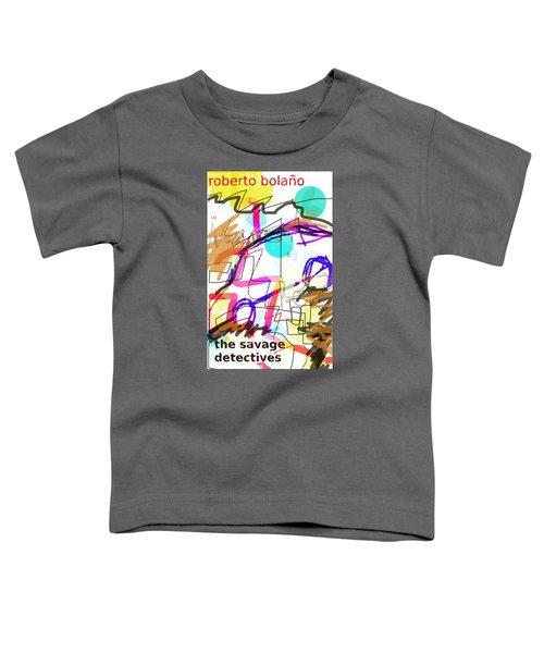 Savage Detectives Poster Bolano Toddler T-Shirt