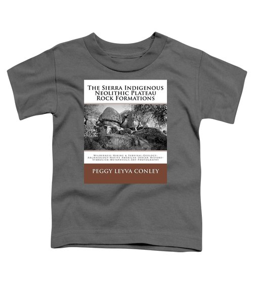 Sierra Indigenous Neolithic Plateau Rock Formations Toddler T-Shirt