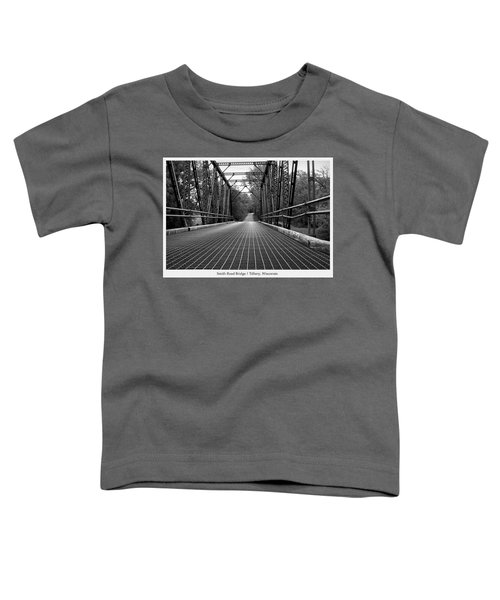Smith Road Bridge  Toddler T-Shirt